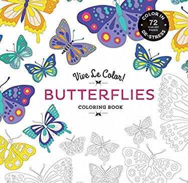Vive Le Color! Butterflies (Adult Coloring Book): Color In; De-stress (72 Tear-out Pages)