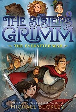 The Everafter War (The Sisters Grimm #7): 10th Anniversary Edition (Sisters Grimm, The)