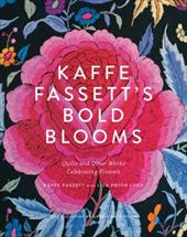 Kaffe Fassett's Bold Blooms: Quilts and Other Works Celebrating Flowers 23112643