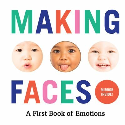 Making Faces; A First Book of Emotions