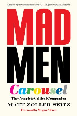Mad Men Carousel (Paperback Edition): The Complete Critical Companion