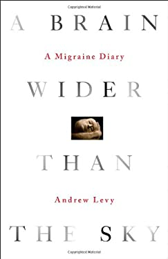 A Brain Wider Than the Sky: A Migraine Diary 9781416572503