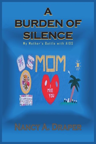 A Burden of Silence: My Mother's Battle with AIDS 9781418451073