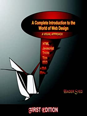 A Complete Introduction to the World of Web Design: A Visual Approach 9781411618152