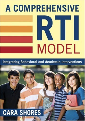 A Comprehensive Rti Model: Integrating Behavioral and Academic Interventions 9781412962957