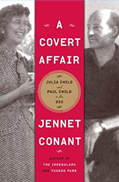 A Covert Affair: Julia Child and Paul Child in the OSS 9781410437457