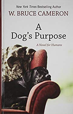 A Dog's Purpose: [A Novel for Humans] 9781410432636