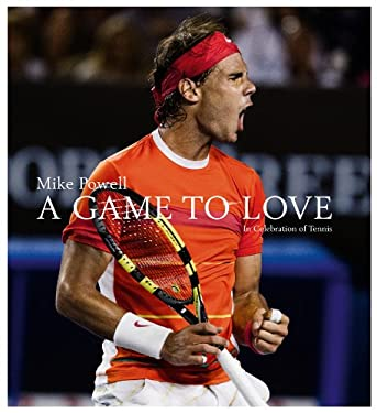 A Game to Love: In Celebration of Tennis 9781419700019