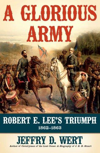 A Glorious Army: Robert E. Lee's Triumph, 1862-1863 9781416593348