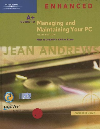 A+ Guide to Managing and Maintaining Your PC [With CDROM] 9781418835576