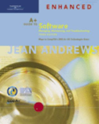 A+ Guide to Software: Managing, Maintaining, and Troubleshooting, Third Edition Enhanced 9781418835606