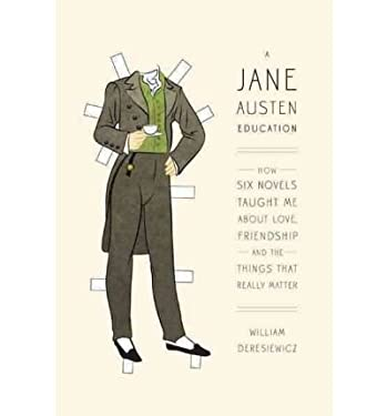 A Jane Austen Education: How Six Novels Taught Me about Love, Friendship, and the Things That Really Matter 9781410440266