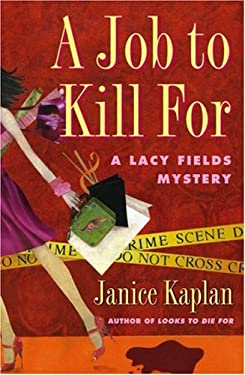 A Job to Kill for: A Lacy Fields Mystery 9781416532132