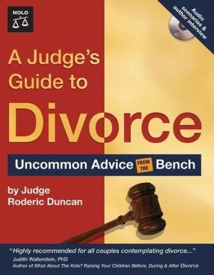 A Judge's Guide to Divorce: Uncommon Advice from the Bench 9781413305685