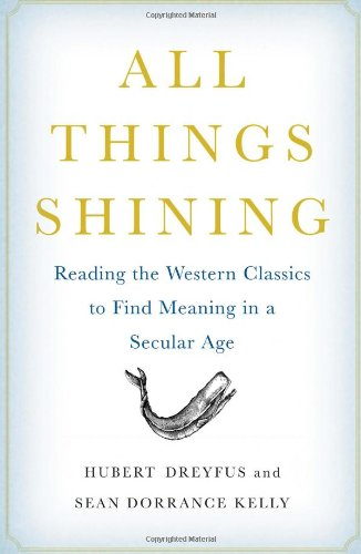 All Things Shining: Reading the Western Classics to Find Meaning in a Secular Age 9781416596158