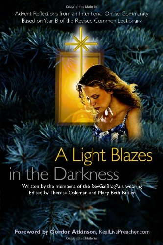 A Light Blazes in the Darkness: Advent Devotionals from an Intentional Online Community 9781411655881