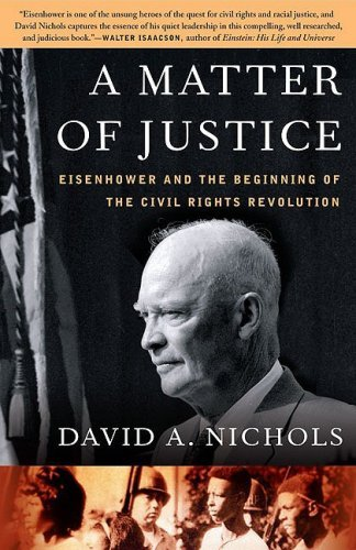A Matter of Justice: Eisenhower and the Beginning of the Civil Rights Revolution 9781416541516