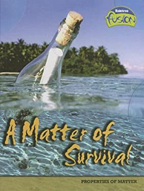 A Matter of Survival: Properties of Matter 9781410919144
