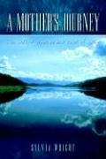 A Mother's Journey: She Walked Alone on Her Road of Grief 9781410761002