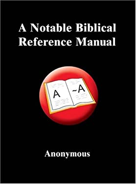A Notable Biblical Reference Manual 9781418427191