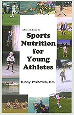 A Parent's Guide to Sports Nutrition for Young Athletes 9781410743015