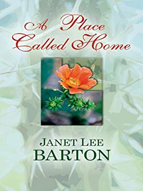 A Place Called Home: Heartbreak of the Past Draws a Couple Together in This Historical Novel 9781410411730