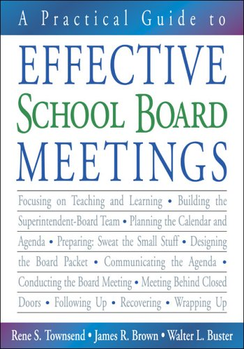 A Practical Guide to Effective School Board Meetings 9781412913294