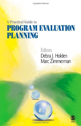 A Practical Guide to Program Evaluation Planning: Theory and Case Examples 9781412967754