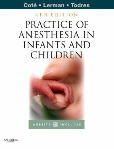 A Practice of Anesthesia for Infants and Children [With Access Code] 9781416031345