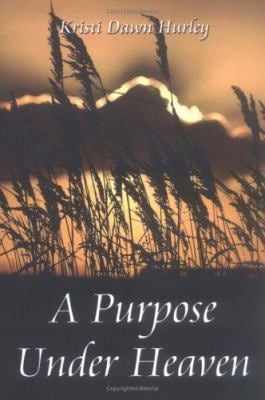 A Purpose Under Heaven 9781413743760