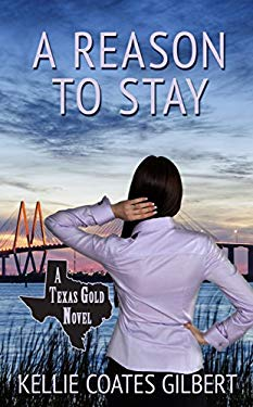 A Reason to Stay (A Texas Gold Novel)