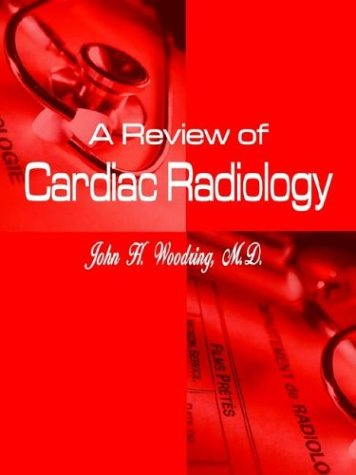 A Review of Cardiac Radiology 9781410749468