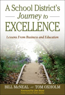 A School District's Journey to Excellence: Lessons from Business and Education 9781412941587