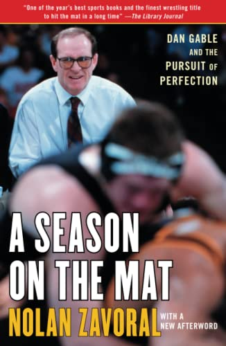 A Season on the Mat: Dan Gable and the Pursuit of Perfection 9781416535539