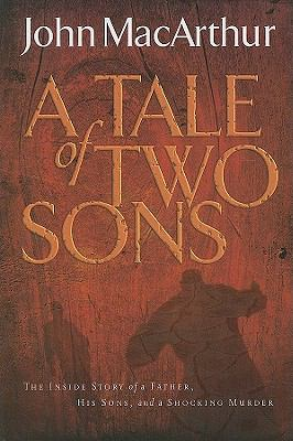 A Tale of Two Sons: The Inside Story of a Father, His Sons, and a Shocking Murder 9781410416063