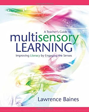A Teacher's Guide to Multisensory Learning: Improving Literacy by Engaging the Senses 9781416607137