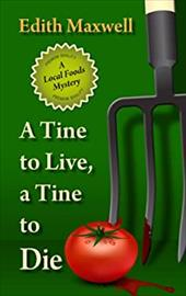 A Tine To Live, A Tine To Die (Local Foods Mysteries) 21887847