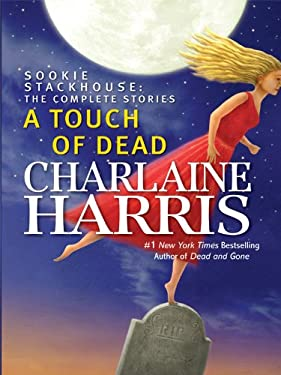 A Touch of Dead: Sookie Stackhouse: The Complete Stories 9781410423344