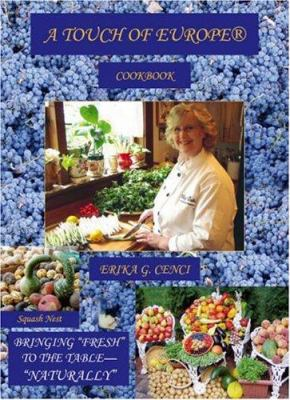 A Touch of Europe(R) Cookbook: Bringing