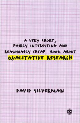A Very Short, Fairly Interesting and Reasonably Cheap Book about Qualitative Research 9781412945967