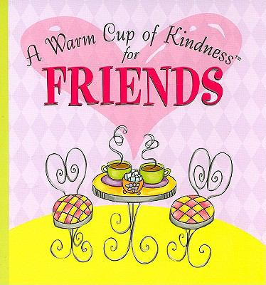 A Warm Cup of Kindness for Friends 9781412717779