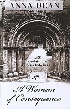 A Woman of Consequence: The Investigations of Miss Dido Kent 9781410451354