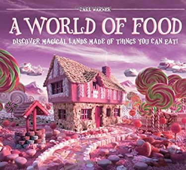 A World of Food: Discover Magical Lands Made of Things You Can Eat! 9781419701627
