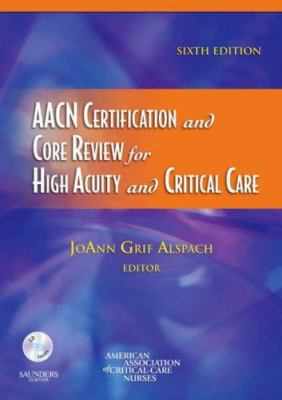 AACN Certification and Core Review for High Acuity and Critical Care [With CDROM] 9781416035923