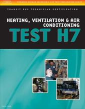 ASE Test Preparation - Transit Bus H7, Heating, Ventilation, & Air Conditioning 6278849