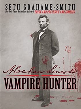 Abraham Lincoln: Vampire Hunter 9781410426772