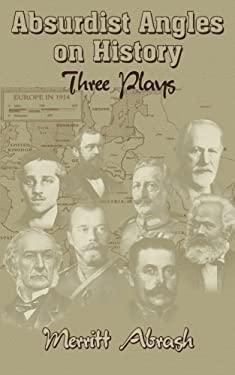 Absurdist Angles on History: Three Plays