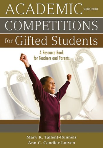 Academic Competitions for Gifted Students: A Resource Book for Teachers and Parents 9781412959117