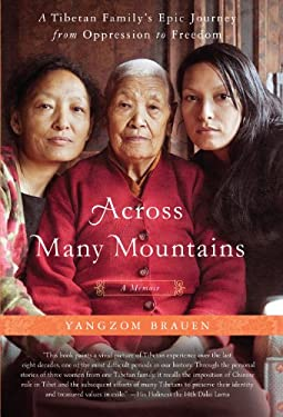 Across Many Mountains: A Tibetan Family's Epic Journey from Oppression to Freedom 9781410445261