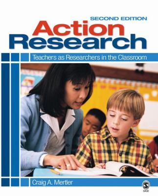 Action Research: Teachers as Researchers in the Classroom 9781412968577